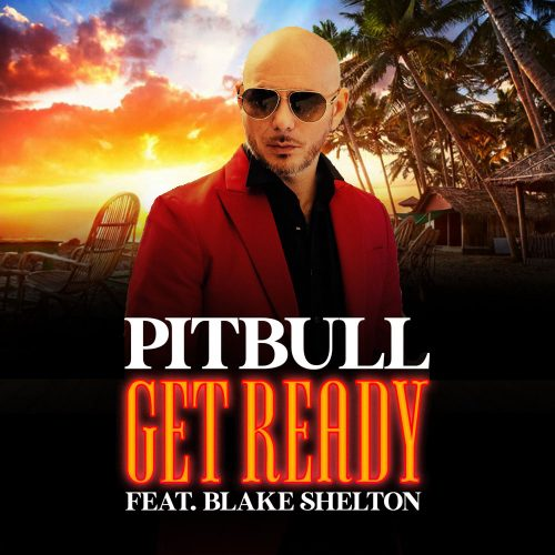 Pitbull به نام Get Ready (feat. Blake Shelton)